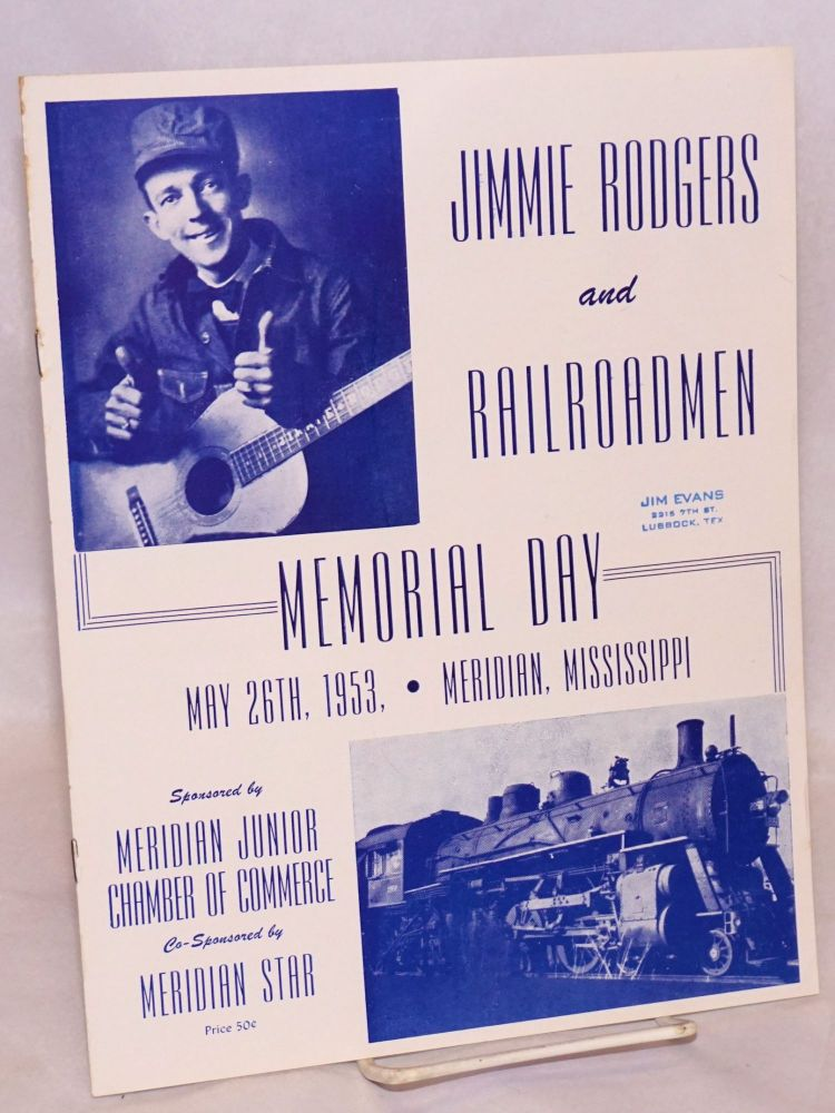 Jimmie Rodgers and the Railroadmen Memorial Day; May 26, 1953, Meridian, Mississippi. Jimmie Rodgers.