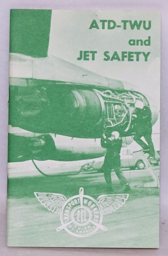 ATD-TWU and jet safety. AFL-CIO Transport Workers Union of America.