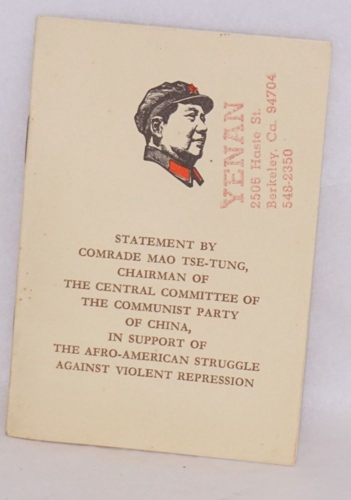 Statement by comrade Mao Tse-Tung, Chairman of the Central Committee of the Communist Party of China, in support of the Afro-American struggle against violent repression (April 16, 1968). Tse-Tung Mao.