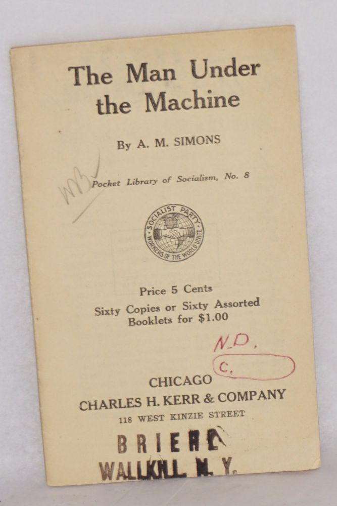 The man under the machine. Algie Martin Simons.