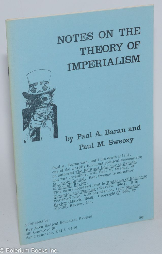 Notes on the theory of imperialism. Paul A. Baran, Paul M. Sweezy.