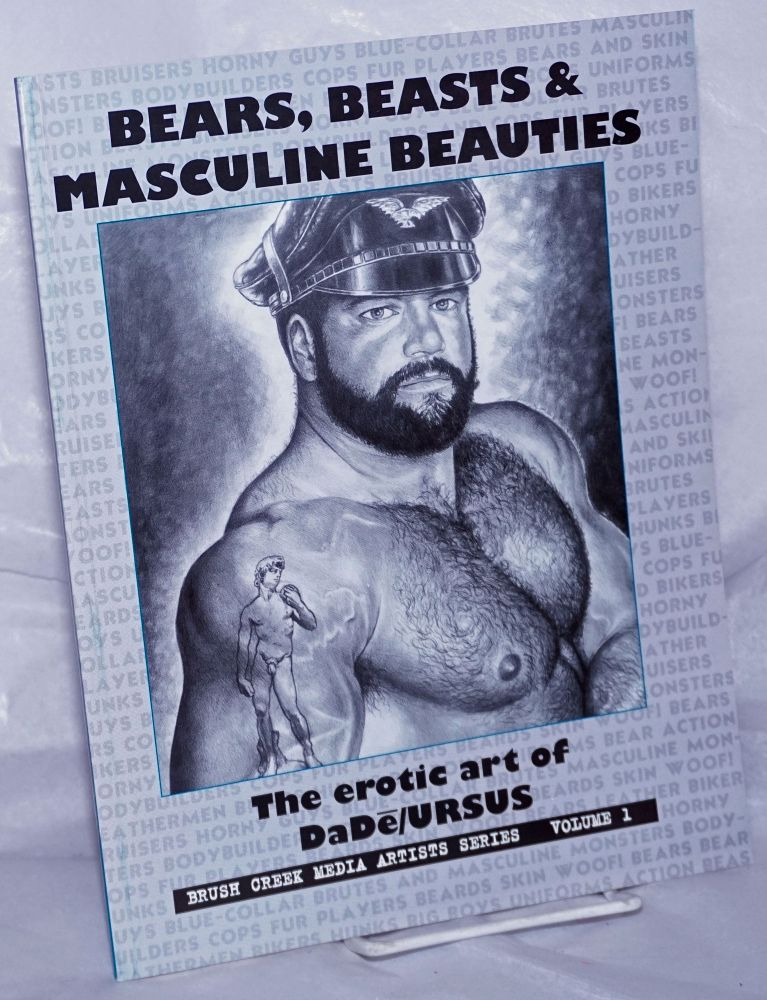 Bears, beasts & masculine beauties; the erotic art of DaD /URSUS. Michael Schruender.