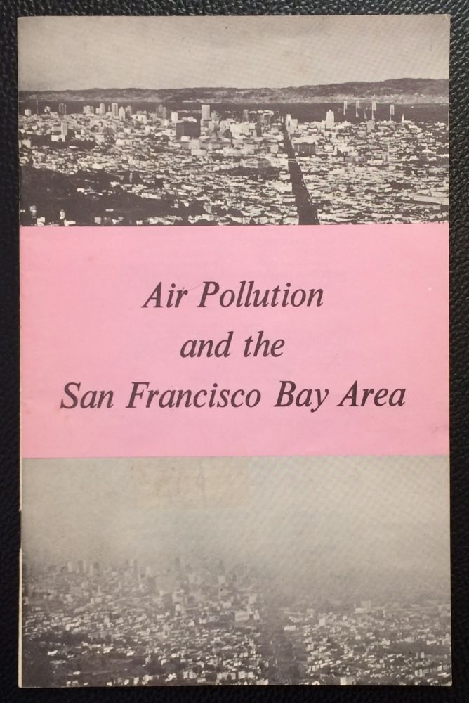 Air pollution and the San Francisco Bay Area; fourth edition October 1969