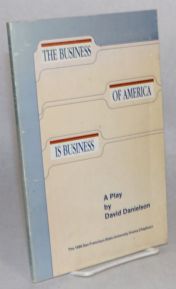 The business of America is business; a play. David Danielson.