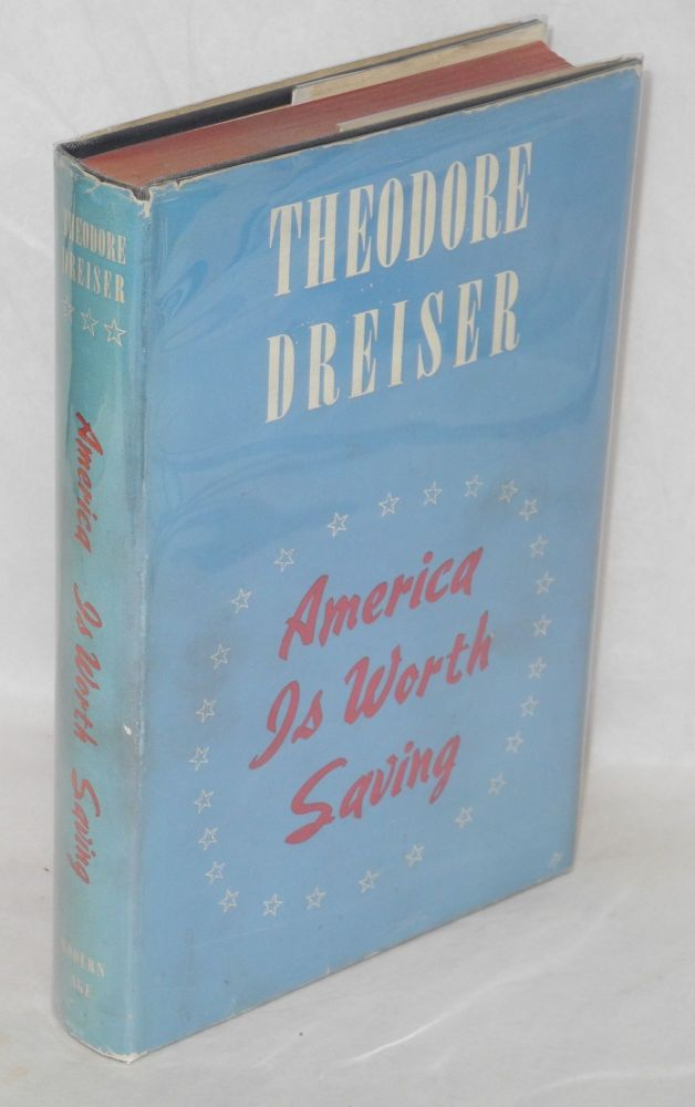 America is worth saving. Theodore Dreiser.