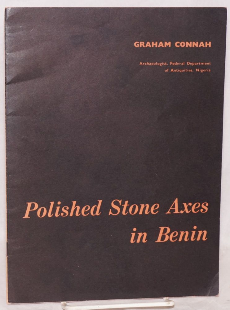 Polished stone axes in Benin. Graham Connah.