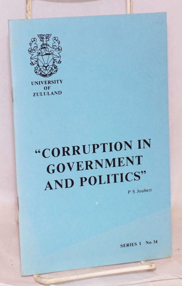 Corruption in government and politics. P. S. Joubert.