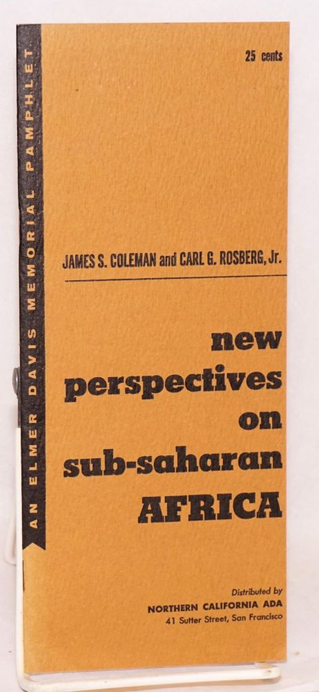 New perspectives on Sub-Saharan Africa. James S. Coleman, Carl G. Rosberg Jr.