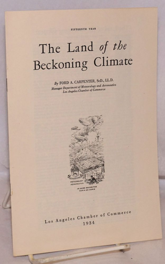 The Land of the Beckoning Climate; 15th year. Ford A. Carpenter.