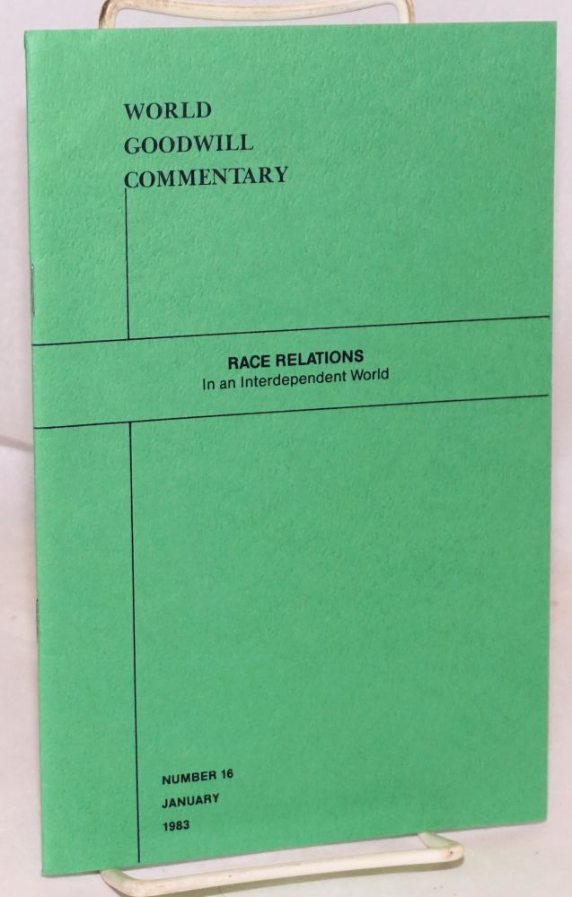 World Goodwill commentary; a bulletin on current trends in world affairs; no. 16, race relations in an interdependent world