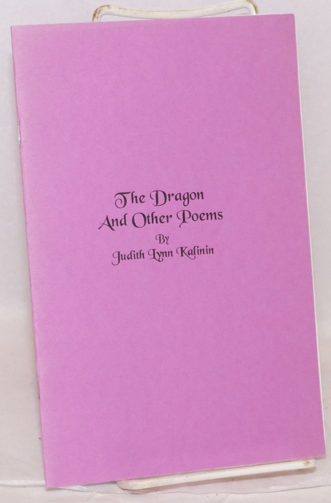 The dragon and other poems. Judith Lynn Kalinin.