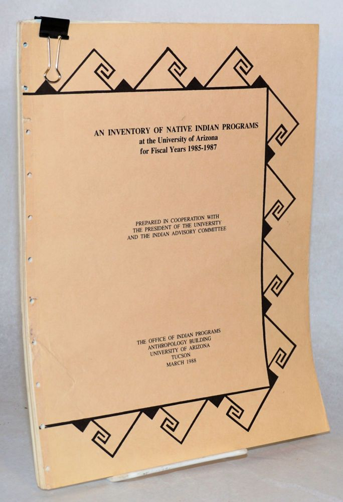 An inventory of Native American programs at the University of Arizona for fiscal years 1985 - 1987. Gordon V. Krutz.