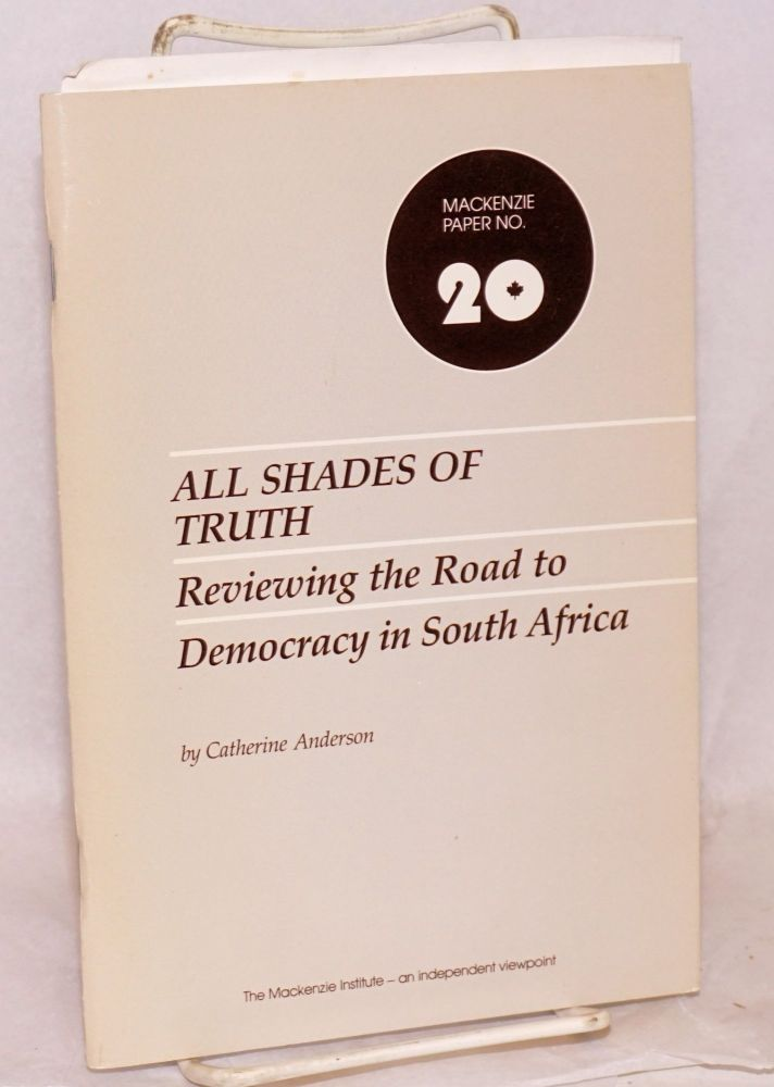 All shades of truth; reviewing the road to democracy in South Africa. Catherine Anderson.