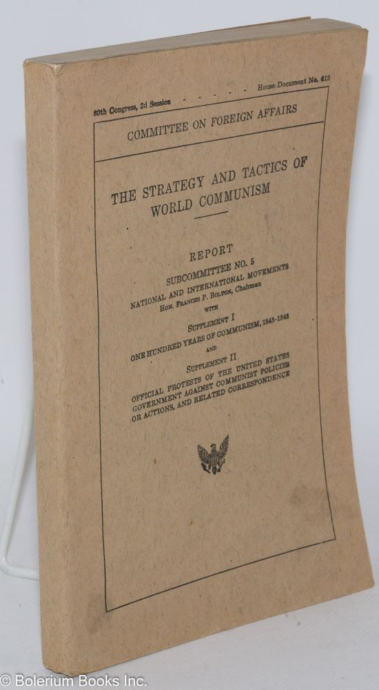 The Strategy and Tactics of World Communism. Report: Subcommittee No. 5, National and...