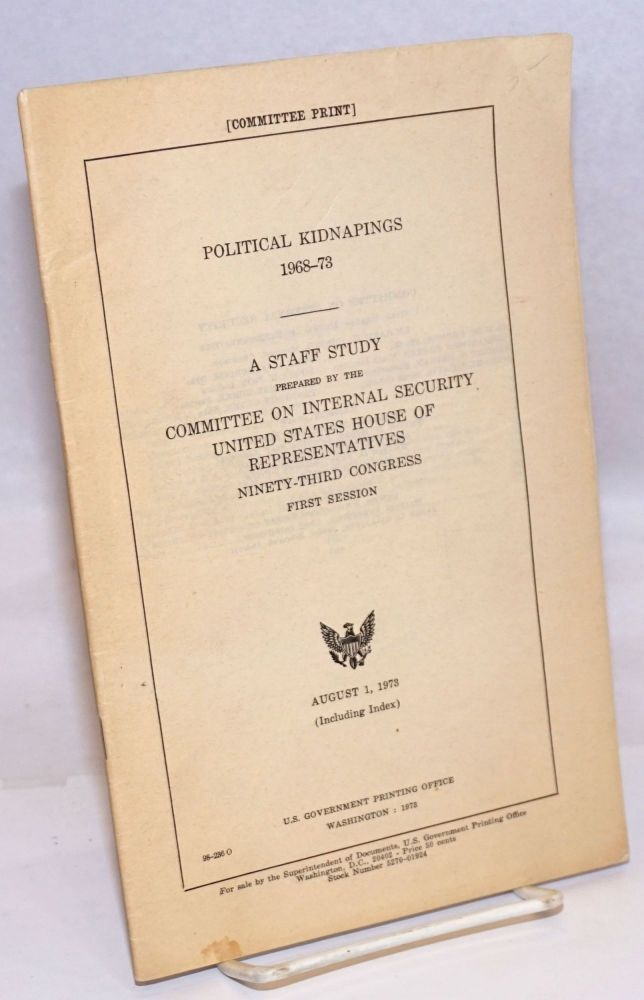 Political Kidnapings 1968-1973: A Staff Study. United States House of Representatives Committee on Internal Security.