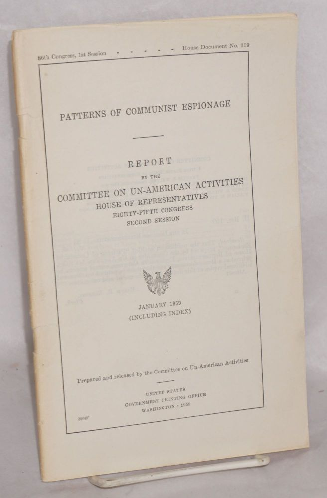 Patterns of Communist Espionage. Report by the Committee on Un-American Activities, House of Representatives, Eighty-Fifth Congress, Second Session