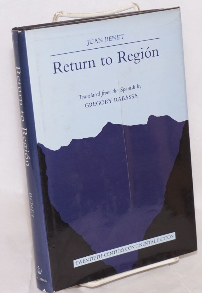 Return to Región; translated from the Spanish by Gregory Rabassa. Juan Benet.