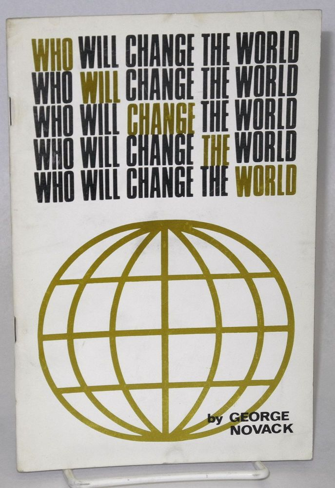 Who will change the world? The New Left and the views of C. Wright Mills. George Novack.
