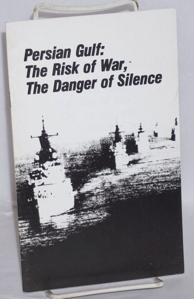 Persian Gulf: the risk of war, the danger of silence. Revolutionary Communist Party USA.