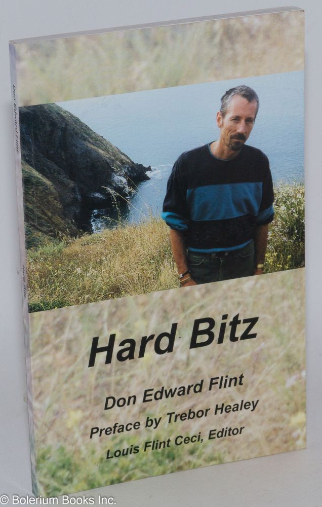 Hard bitz. Don Edward Flint, , Louis Flint Ceci Trebor Healey.