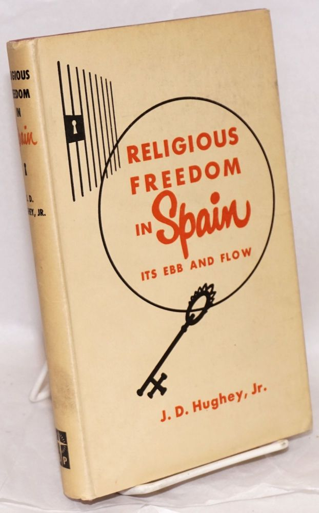 Religious freedom in Spain; its ebb and flow. John David Hughey, Jr.