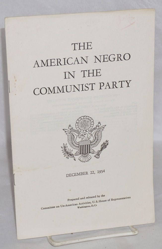 The American Negro in the Communist Party. United States. Congress. House. Committee on Un-American Activities.
