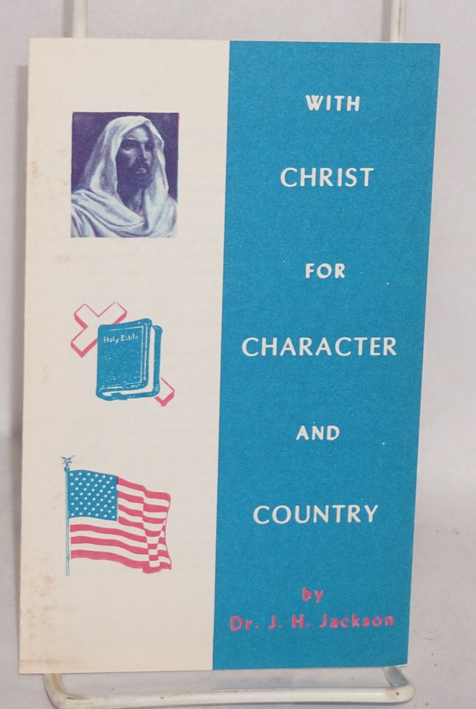 With Christ for character and country. J. H. Jackson.