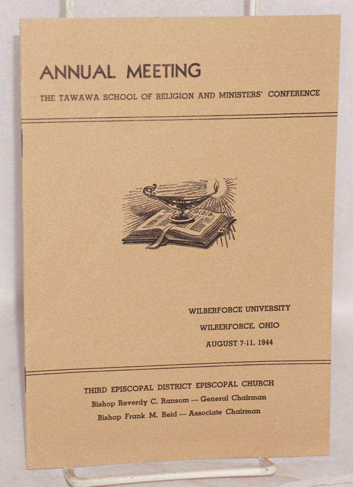 Annual meeting; the Tawawa School of Religion and Ministers' Conference, Wilberforce University, Wilberforce, Ohio, August 7-11, 1944, Third Episcopal districal Espicopal Church