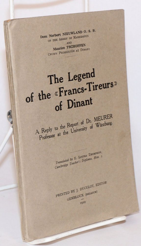 "The legend of the ""francs-tireurs"" of Dinant. Dom Norbert Nieuwland, Maurice Tschoffen."