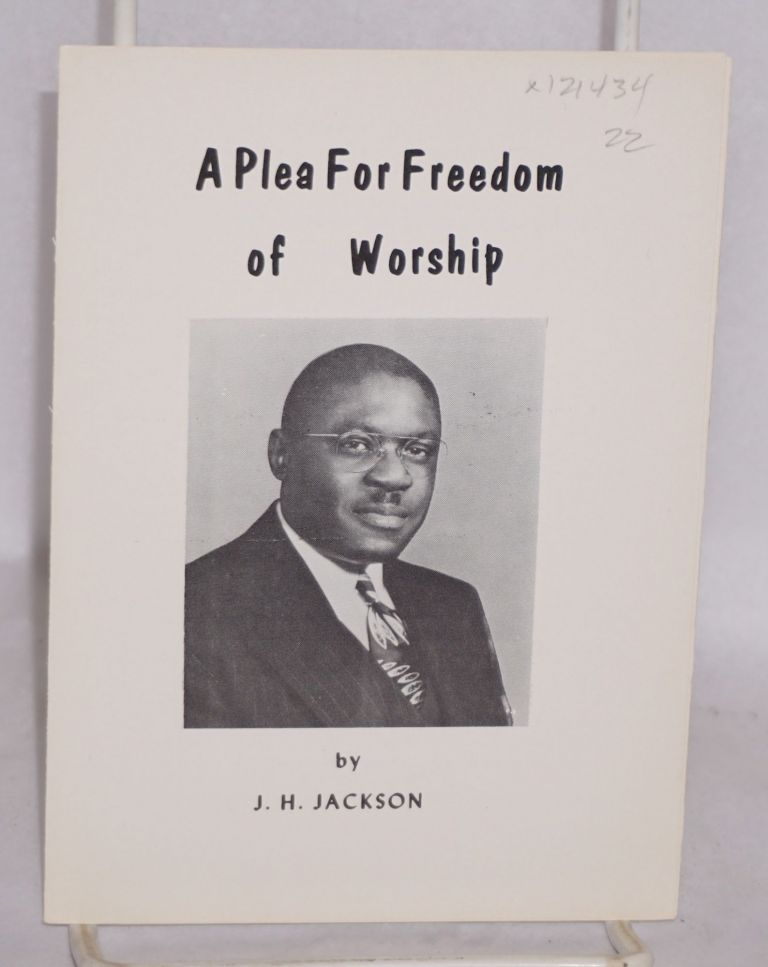 A plea for freedom of worship. J. H. Jackson.