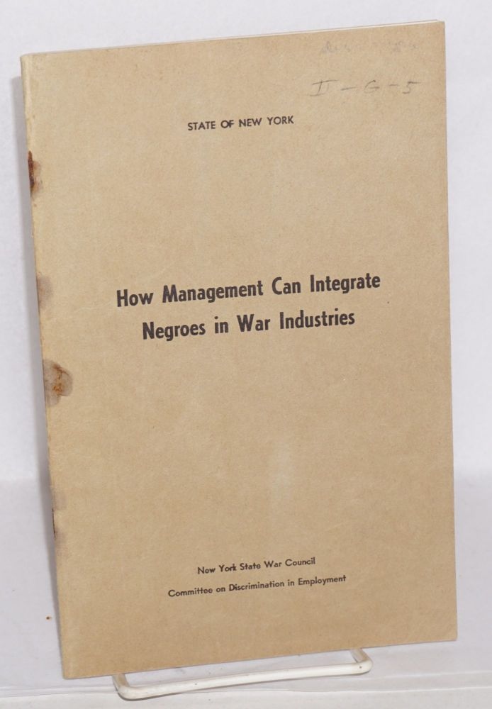 How management can integrate Negroes in war industries. John A. Davis.