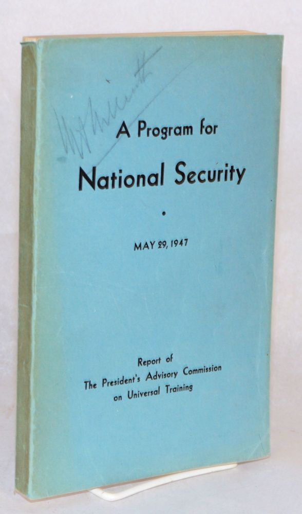 A program for national security, May 29, 1947, report of the President's advisory committee on universal training