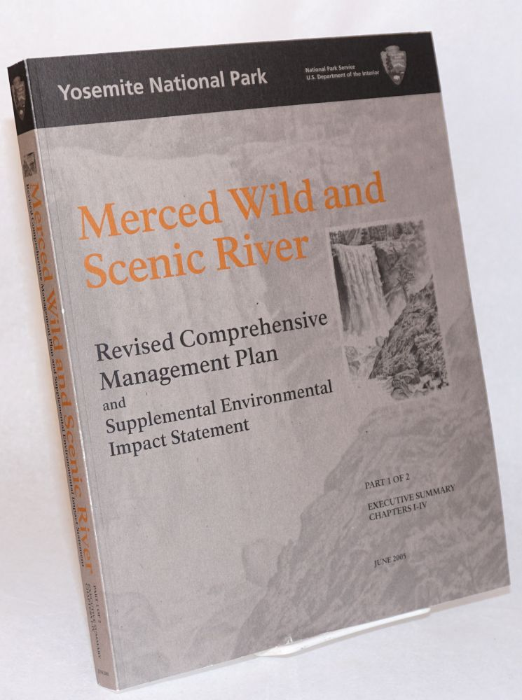 Merced Wild and Scenic River: Revised comprehensive management plan and supplemental environmental impact statement. Part 1 of 2. Executive summary, Chapters I-IV