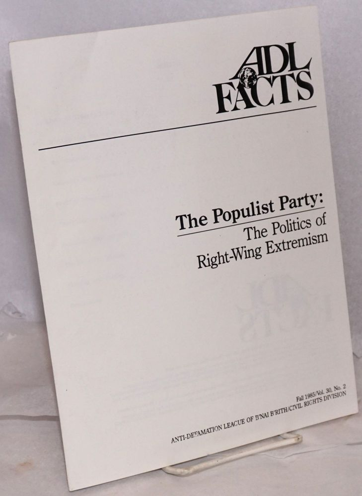 The Populist Party: the politics of right-wing extremism. Alan M. Schwartz.
