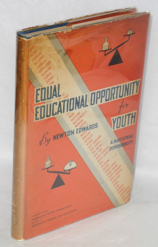 Equal educational opportunity for youth, a national responsibility. A report to the American Youth Commission. Newton Edwards.