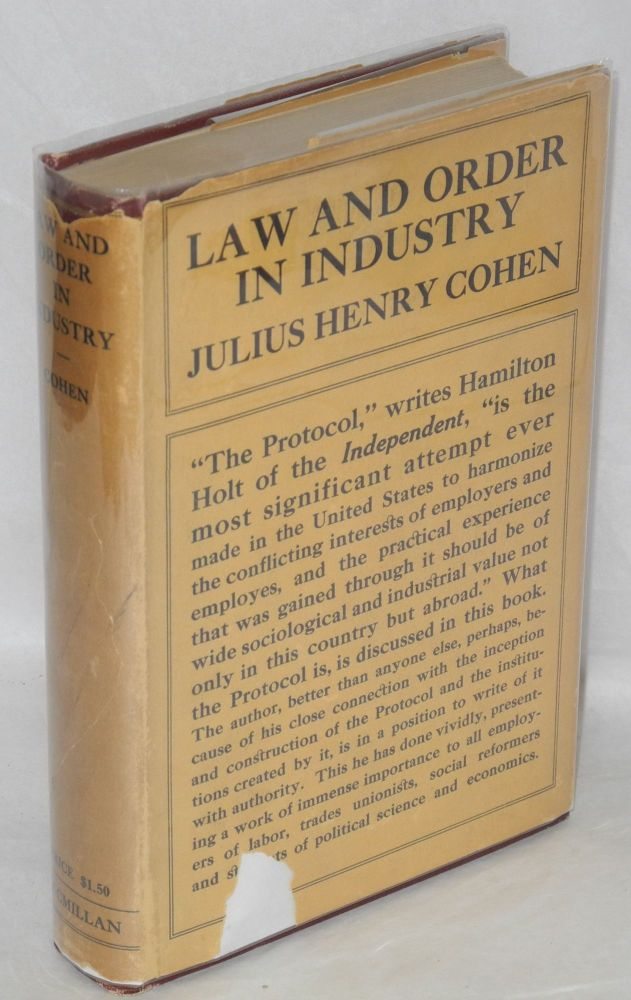 Law and order in industry; five years' experience. Julius Henry Cohen.