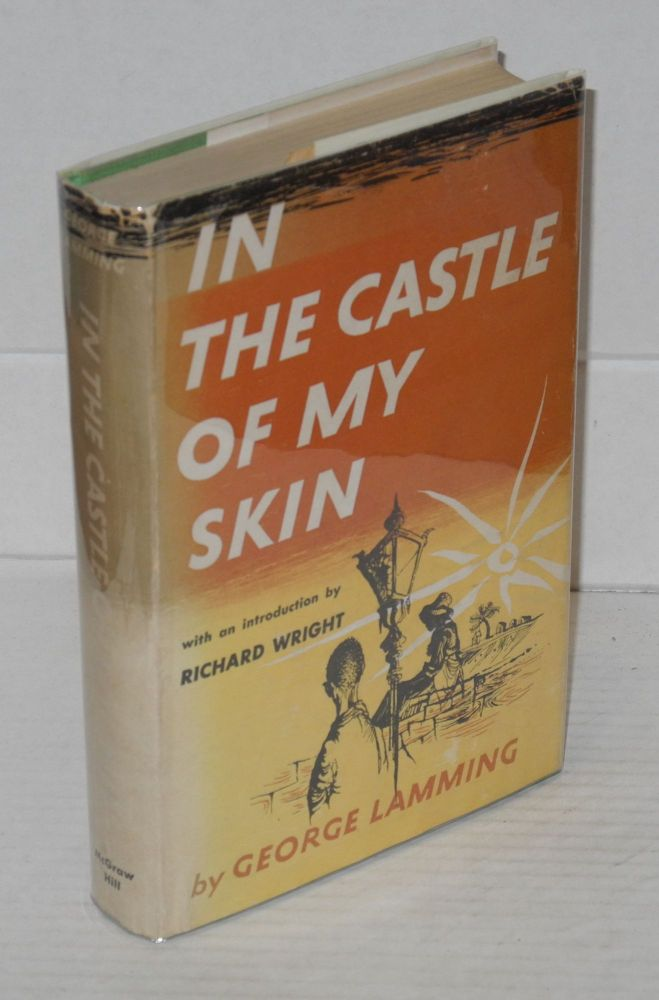 In the castle of my skin. With an introduction by Richard Wright. George Lamming.