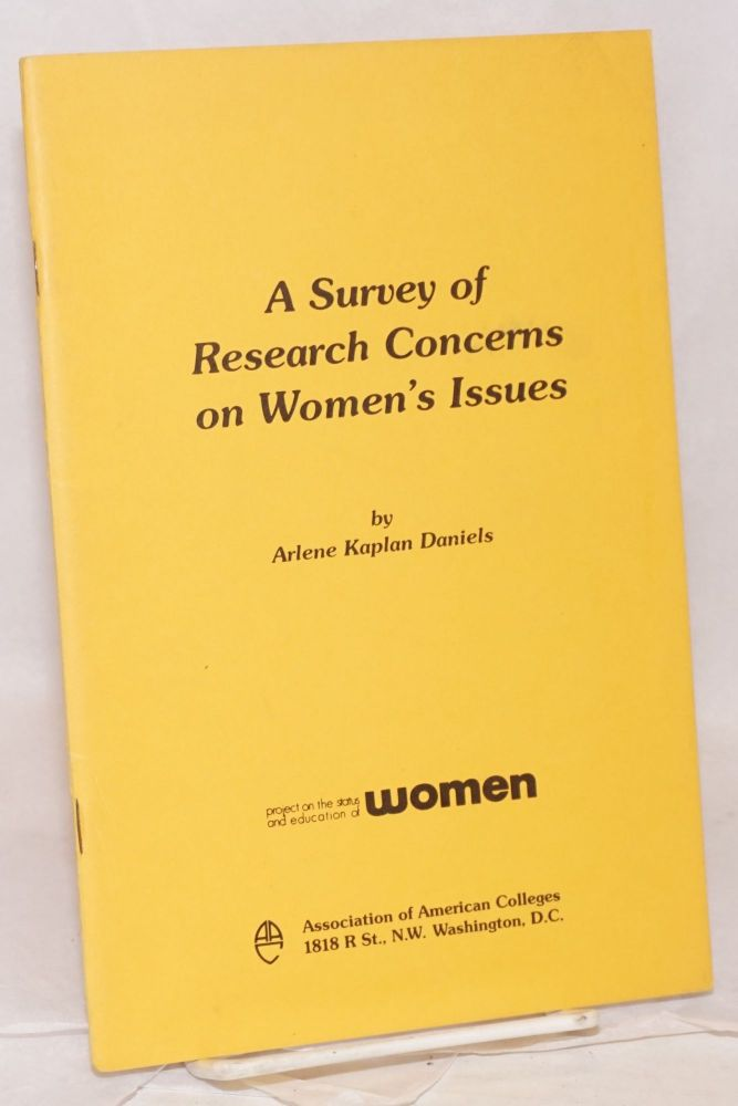 A survey of research concerns on women's issues, edited by Laura Kent. Arlene Kaplan Daniels.