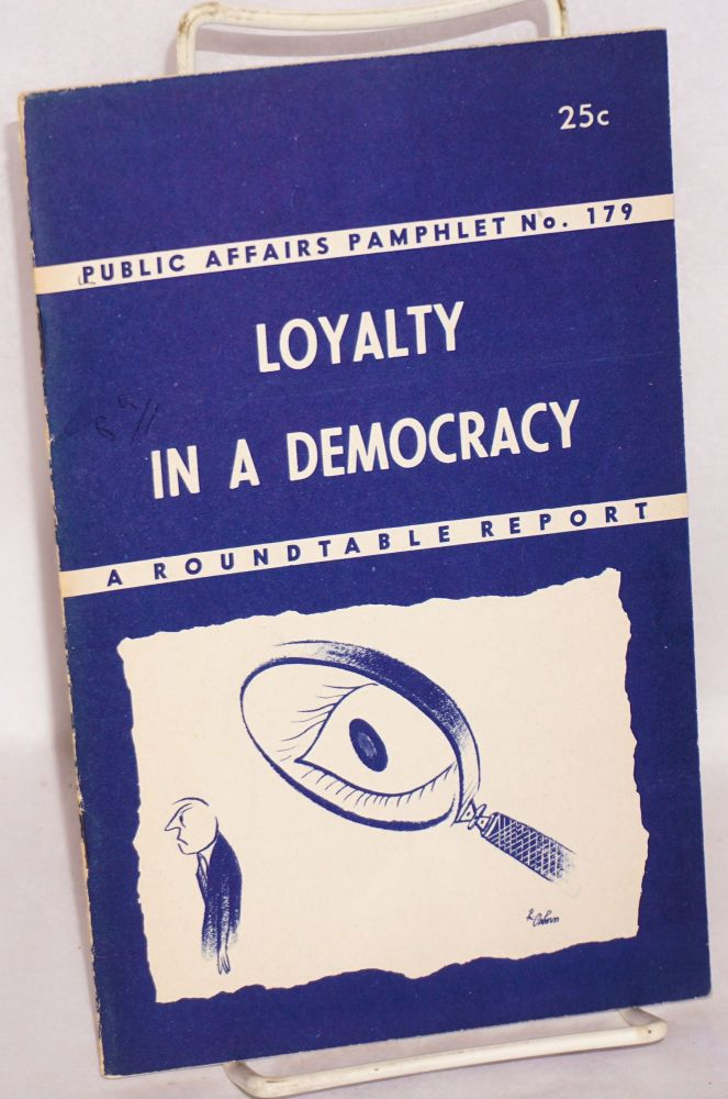 Loyalty in a democracy, a roundtable report. Maxwell S. Stewart, ed.