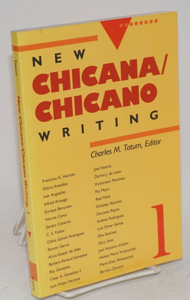New Chicana / Chicano writing 1. Charles M. Tatum, ed.