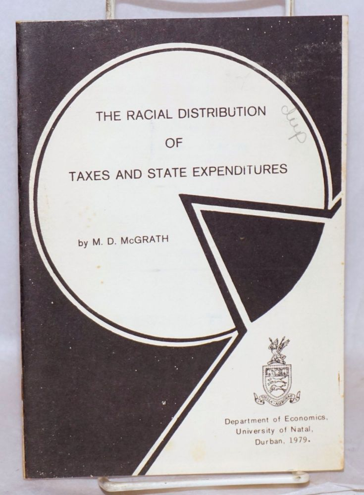 The racial distribution of taxes and state expenditures. M. D. McGrath.