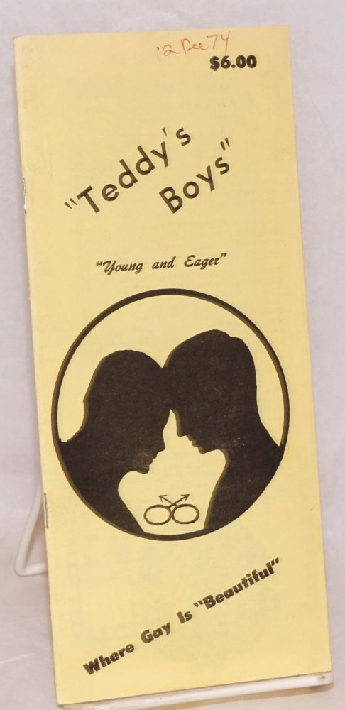 """""""Teddy's Boys"""" """"young and eager"""", where gay is """"beautiful"""" [brochure]"""