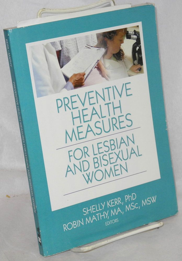 Preventive health measures for lesbian and bisexual women. Shelly Kerr, Robin Mathy.
