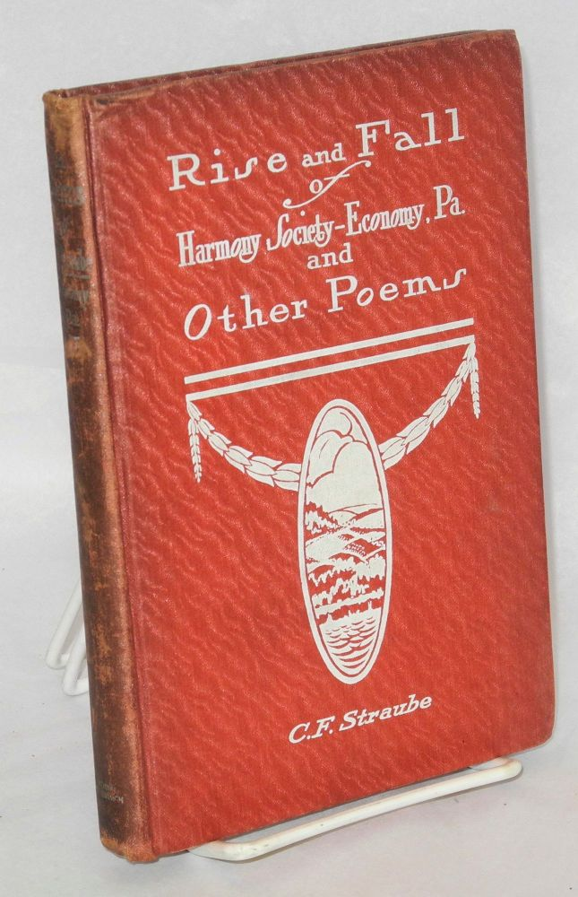 Rise and fall of Harmony Society--Economy, Pa. and other poems. Carl Frederick Straube.