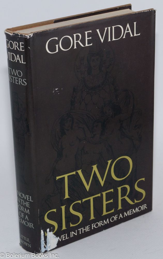 Two sisters; a memoir in the form of a novel. Gore Vidal.