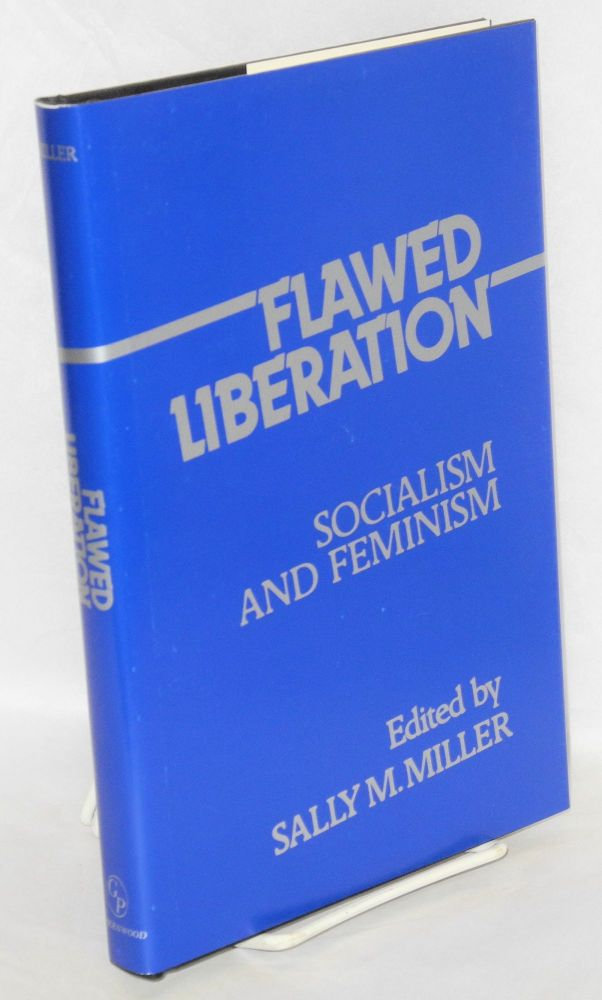 Flawed liberation, socialism and feminism. Sally M. Miller, ed.