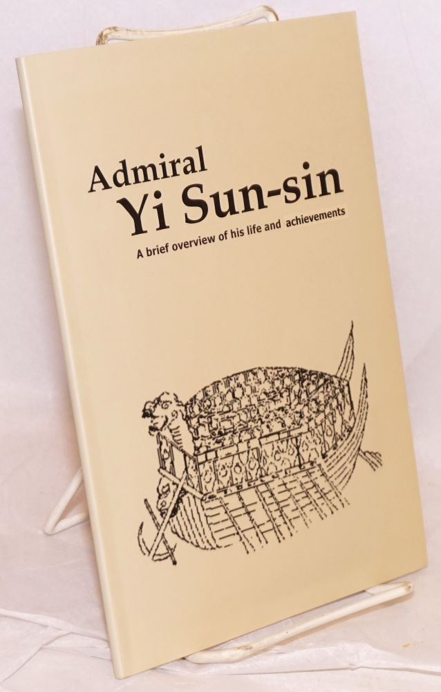 Admiral Yi Sun-Sin, A brief overview of his life and achievements