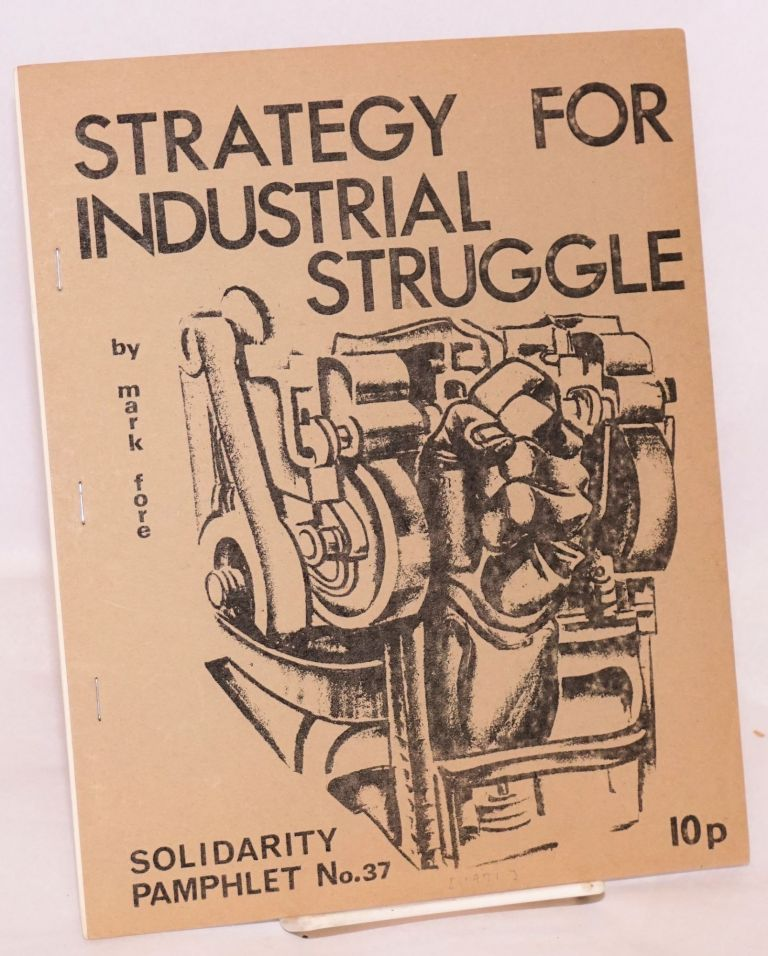 Strategy for Industrial Struggle. Mark Fore.