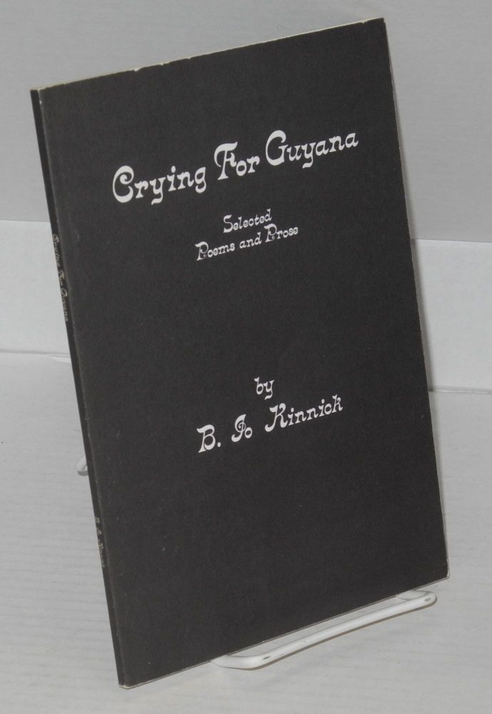 Crying for Guyana; selected poems and prose about blacks, Native Americans, children and other minorities. B. J. Kinnick.