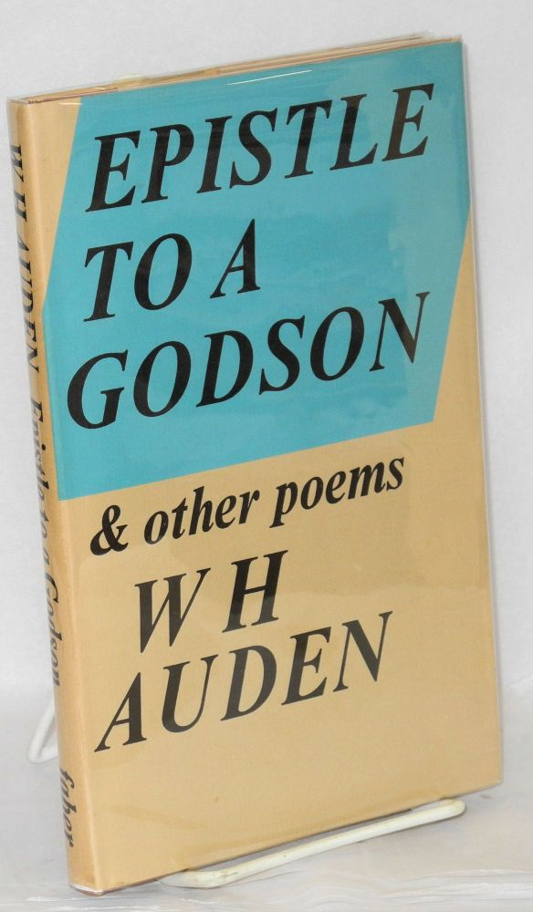 Epistle to a godson and other poems. W. H. Auden.
